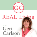REAL Living with Geri Carlson